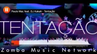 Paulo Mac feat. Dj Kakah: Tentação (ZMN, 2015)