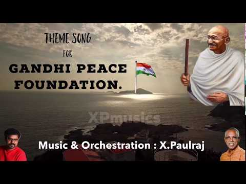 Theme song of Gandhi Peace Foundation, Madras