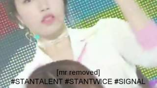 [MR REMOVED] TWICE SIGNAL! #STANTALENT #STANTWICE