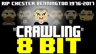 Crawling [8 Bit Tribute to Chester Bennington (RIP) & Linkin Park] - 8 Bit Universe