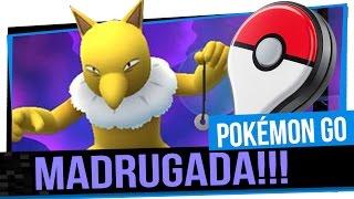 Caçando de Madrugada - Pokémon GO #5