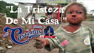 Banda los Costeños - La Tristeza De Mi Casa