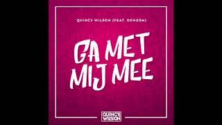 Quincy Wilson - Ga met Mij Mee (Feat. Donson)