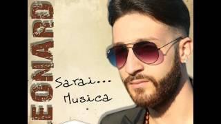Leonardo- Chillo tropp bene te vo'- Album: Sarai...Musica 2017