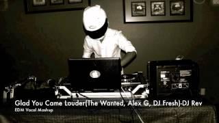 Glad You Came Louder(The Wanted, Alex Guadino, DJ Fresh)-DJ Rev