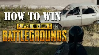 How to WIN:  Player Unknown's Battlegrounds -- feat. NoobtheLoser