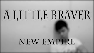 "New Empire - ""A Little Braver"" Cover with Lyrics(Uncontrollably Fond Soundtrack)"