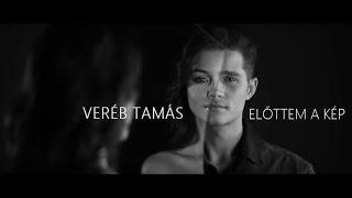 Veréb Tamás - Előttem a kép -- Official video