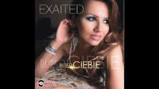 EXAITED - BLISKO CIEBIE /Audio Radio Edit/ DISCO POLO