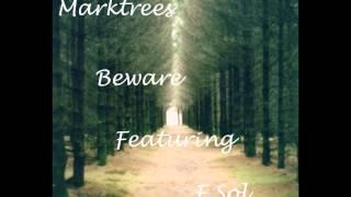 Marktrees Beware Ft F.Sol