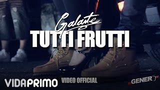 "Galante ""El Emperador"" - Tutti Frutti [Official Video]"