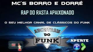 Mc's Borro e Dorré - Rap do Rasta Apaixonado