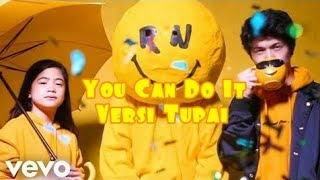 Ranz and Niana - You Can Do It (Official Music Video) VERSI TUPAI