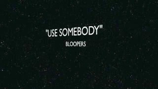 """""""Use Somebody""""-  Zav Ortiz cover (Bloopers)"""