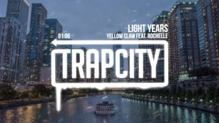 Yellow Claw - Light Years (feat. Rochelle)