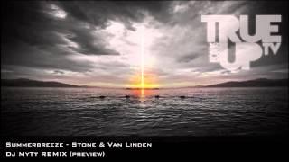 Stone & Van Linden - Summerbreeze (DJ MyTt REMIX preview)