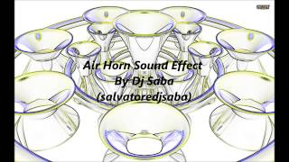 Best Air Horn Sound Effect Dj °!!! Top Best Quality by Dj Saba (salvatoredjsaba)