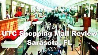 UTC Shopping Mall -  Review - Sarasota, Florida