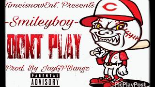 Smileyboy - Dont play [Prod. Jay G P Bangz]