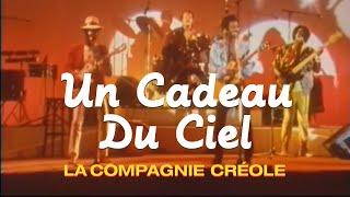 La Compagnie Créole - Un Cadeau Du Ciel