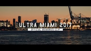 Ultra Miami 2017 (Official 4K Memories Clip)