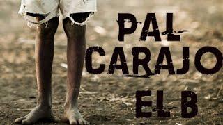 4-Pa'l Carajo/ EL B (solo audio)