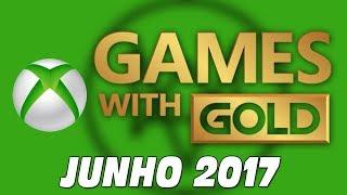 JOGOS GRÁTIS XBOX LIVE GOLD - JUNHO DE 2017 - LISTA OFICIAL