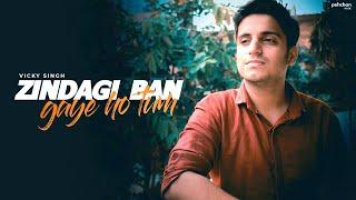 Zindagi Ban Gaye Ho Tum | Vicky Singh | Unplugged Cover | Kasoor