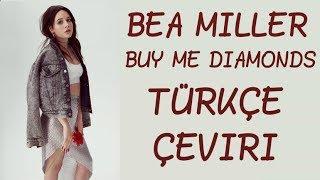 Bea Miller-Buy Me Diamonds(Türkçe Çeviri)