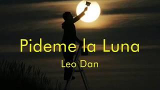 Pídeme la Luna - Leo Dan