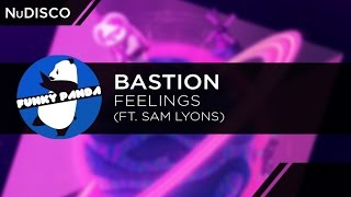 NuDISCO || Bastion - Feelings ft. Sam Lyons