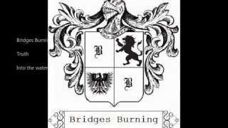 Bridges Burning   Truth (lyrics)