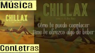 Chillax - Farruco - Ft.ky-Mani Marley - Lyrics(ConLetras)