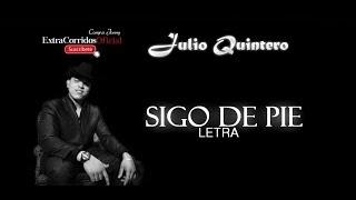 SIGO DE PIE - Julio Quintero ( LETRA) 2017