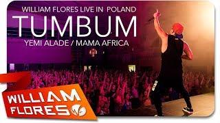 William Flores - Yemi Alade - Tumbum