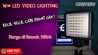 Review Lampu Video Murah dibawah 100rb || W49 LED Video Lighting