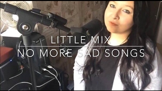Little Mix - No More Sad Songs Cover // With Little Mix Videos