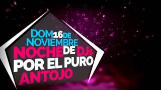 ==Por El Puro Antojo ==25 años Marcando el ritmo Noche de DJs