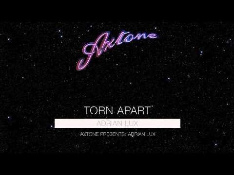 adrian-lux-torn-apart-axtone-presents-premiere-axtone