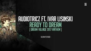 Audiotricz Ft. Ivar Lisinski - Ready To Dream (Dream Village Anthem 2017) (#SCAN242)