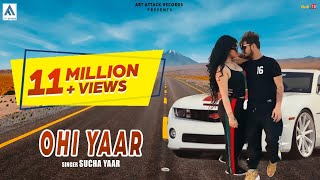 OHI YAAR | Sucha Yaar | Full Song |Sharry Hassan| Art Attack Records |New Song 2018 | HAPPY NEW YEAR