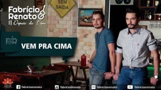 Fabrício e Renato - Vem pra cima (Lyric Video) - Albúm: Depois do Fim