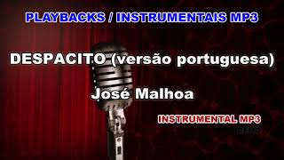 ♬ Playback / Instrumental Mp3 - DESPACITO (versão portuguesa) - José Malhoa