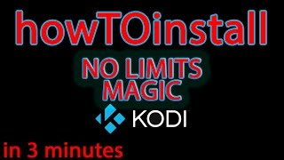 How to install NO LIMITS MAGIC build on KODI - POWERFUL WIZARD - KODI 16.1 Jarvis