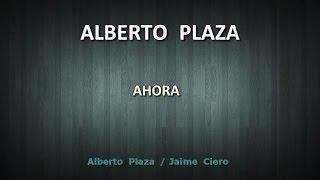 Alberto Plaza - Ahora KARAOKE