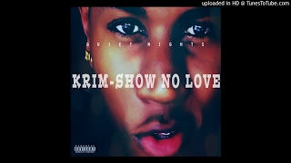KRim - Show No Love [Official Audio]