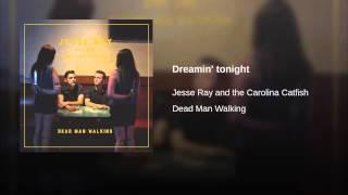 Dreamin' tonight