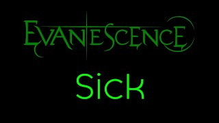 Evanescence-Sick Lyrics (Evanescence)