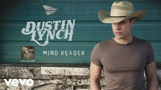 Dustin Lynch - Mind Reader (Audio)
