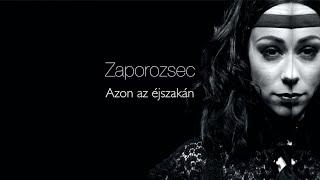 Zaporozsec - Azon az éjszakán (Official Music Video)